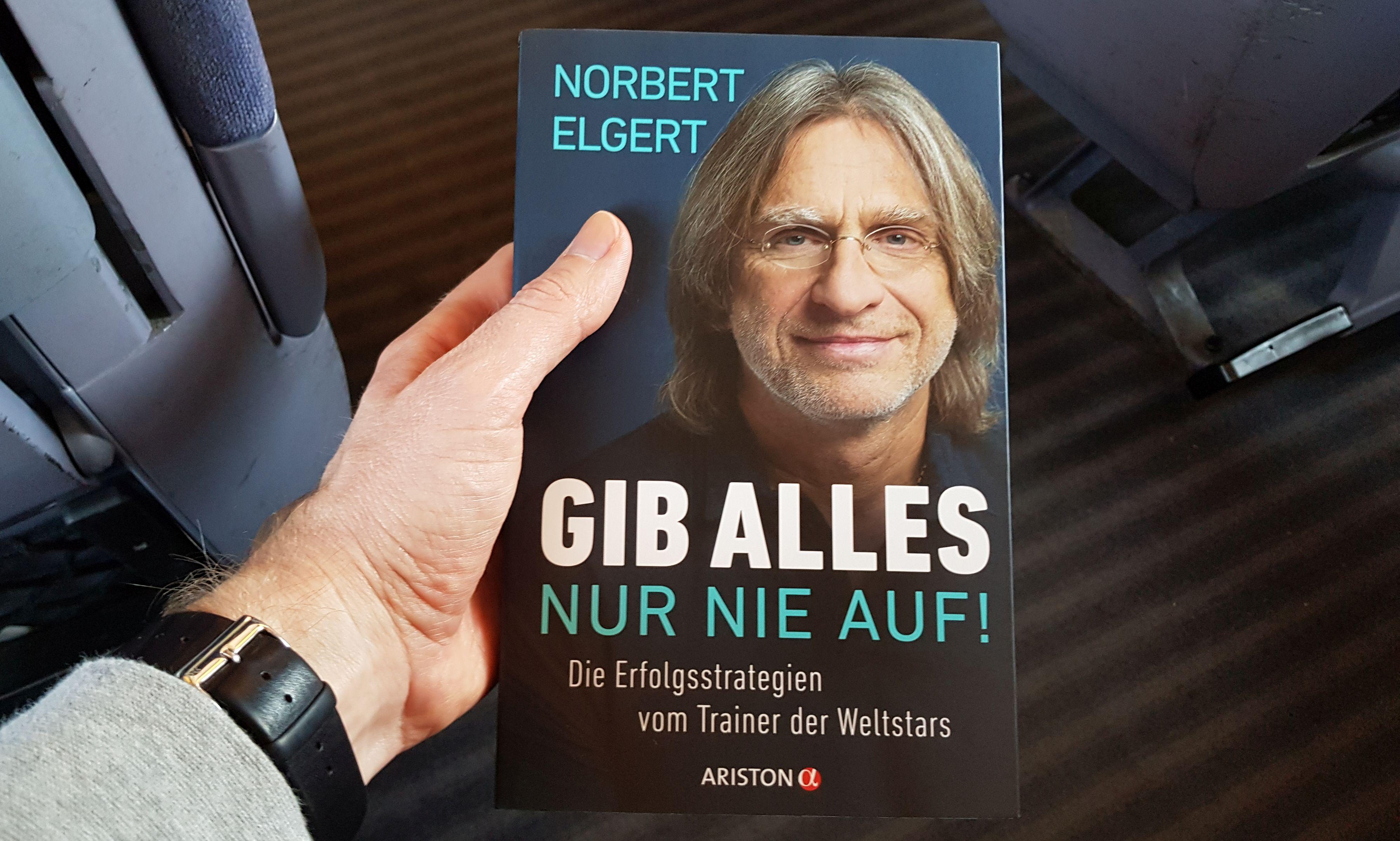 Norbert Elgert: Gib Alles – Nur nie auf!